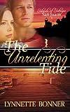 By Lynnette Bonner The Unrelenting Tide (Islands of Intrigue: San Juans - Christian Romantic Suspense) (Volume 1) [Paperback]