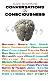 Conversations on Consciousness: What the Best Minds Think About the Brain, Free Will, And What It M (0192806238) by Susan Blackmore