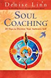 Soul Coaching: 28 Days to Discover Your Authentic Self (1401930719) by Linn, Denise