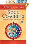 Soul Coaching: 28 Days to Discover Yo...