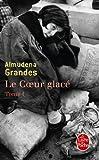 echange, troc Almudena Grandes - Le Coeur glacé, Tome 1