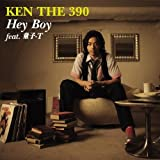 KEN THE 390 / Hey Boy feat. 童子-T