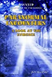 img - for Paranormal Encounters: A Look at the Evidence (Haunted: Ghosts and the Paranormal) book / textbook / text book