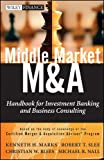 img - for Middle Market M&A: Handbook for Investment Banking and Business Consulting (Wiley Finance) by Marks, Kenneth H., Slee, Robert T., Blees, Christian W., Nal (2012) Hardcover book / textbook / text book