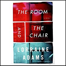 The Room and the Chair Audiobook by Lorraine Adams Narrated by Jim McCabe