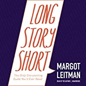 Long Story Short: The Only Storytelling Guide You'll Ever Need | [Margot Leitman]