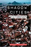 img - for By Robert Neuwirth Shadow Cities: A Billion Squatters, a New Urban World (1st Edition) book / textbook / text book