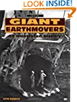 Giant Earth Movers: An Illustrated Hi...