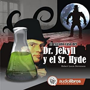 El extraño caso del Dr. Jekyll y Sr. Hyde [The Strange Case of Dr. Jekyll and Mr. Hyde] | [Robert Louis Stevenson]