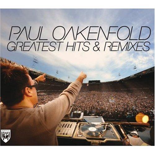 Paul Oakenfold - Greatest Hits and Remixes - Zortam Music