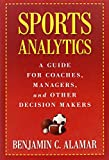 img - for Sports Analytics: A Guide for Coaches, Managers, and Other Decision Makers by Alamar Benjamin C. (2013-08-06) Hardcover book / textbook / text book