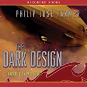 The Dark Design: Riverworld Saga, Book 3 | [Philip Jos Farmer]