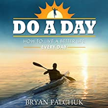 Do a Day Audiobook by Bryan Falchuk Narrated by Bryan Falchuk