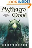 Mythago Wood (The Mythago Cycle)