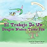 El Trabajo De Un Dragon Nunca Tiene Fin / A Dragon's Work Is Never Done | Stephanie Barrett