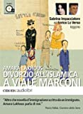 Divorzio all'islamica a viale Marconi letto da Enrico Lo Verso e Sabrina Impacciatore  Audiolibro  CD Audio formato MP3