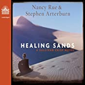 Healing Sands: A Sullivan Crisp Novel | [Nancy Rue, Stephen Arterburn]