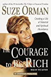 The Courage to Be Rich: The Financial and Emotional Pathways to Material and Spiritual Abundance