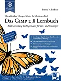 Das GIMP 2.8 Lernbuch: Bildbearbeitung leicht gemacht f�r Ein- und Umsteiger (Webmasters Press)