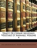 echange, troc Jns Jakob Berzelius, Hoefer, Melchior Esslinger - Trait de Chimie Minerale, Vgtale Et Animale, Volume 4