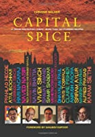 Capital Spice: 21 Indian Restaurant Chefs - More Than 100 Stunning Recipes
