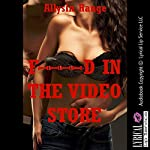 F--ked in the Video Store: A Rough Public Group Sex Erotica Story | Allysin Range