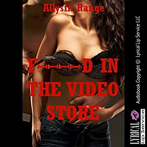 F--ked in the Video Store: A Rough Public Group Sex Erotica Story Audiobook