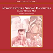 Strong Fathers, Strong Daughters: 10 Secrets Every Father Should Know | [Meg Meeker]