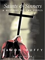 Saints and Sinners: A History of the Popes; Third Edition (Yale Nota Bene)
