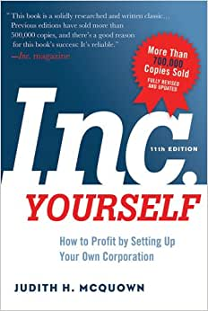 Inc. Yourself, 11th Edition: How To Profit By Setting Up Your Own Corporation