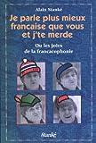 echange, troc Alain Stanké - Je parle plus mieux française que vous et j'te merde!
