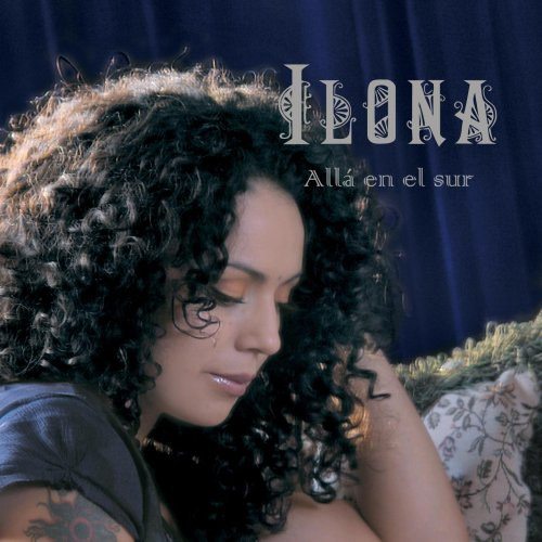 Ilona   Alla En El Sur   2008   (World Pop/Rock Music) [EAC   LAME   V0] preview 0