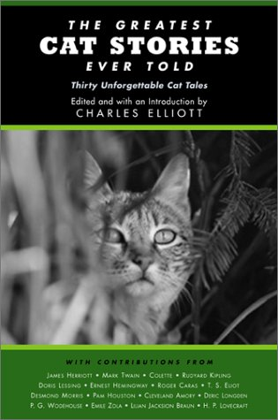 The Greatest Cat Stories Ever Told: Thirty Unforgettable Cat Tales