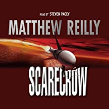 Scarecrow: Shane Schofield, Book 3 Audiobook by Matthew Reilly Narrated by Steven Pacey