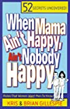 When Mama Ain't Happy, Ain't Nobody Happy: Rules That Women Want Men to Know