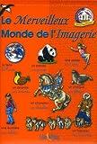 echange, troc Eclairs de Plume - Le Merveilleux Monde de l'Imagerie