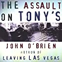 Assault on Tony's Audiobook by John O'Brien Narrated by L. J. Ganser