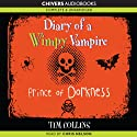 Diary of a Wimpy Vampire: Prince of Dorkness (       UNABRIDGED) by Tim Collins Narrated by Chris Nelson