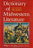 Dictionary of Midwestern Literature: Volume One: The Authors