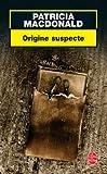 echange, troc Patricia J. MacDonald - Origine suspecte
