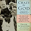 Crazy for God Audiobook by Frank Schaeffer Narrated by Frank Schaeffer
