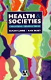img - for Health And Societies: A Geographical Perspective EA (Hodder Arnold Publication) book / textbook / text book