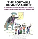 The Portable Businessaurus: Little Kid's Solutions to Big Business Problems