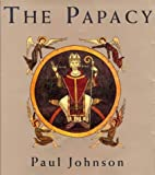 Papacy (0753805324) by Johnson, Paul