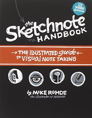 Sketchnote Handbook Video Edition, The:the illustrated guide to visualnote taking