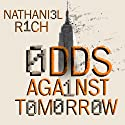Odds Against Tomorrow Audiobook by Nathaniel Rich Narrated by Kirby Heyborne