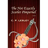 The Not Exactly Scarlet Pimpernel ~ C. P. Lesley