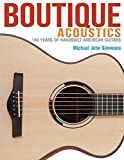 Boutique Acoustics: 180 Years of Hand-Built American Guitars