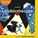 La Bibliothécaire | Livre audio Auteur(s) :  Gudule Narrateur(s) : Thomas Solivéres