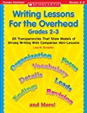 Writing Lessons for the Overhead: Grades 2-3 (Scholastic Teaching Strategies)
